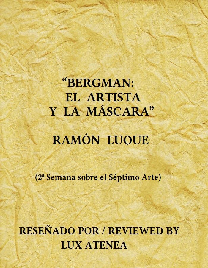 BERGMAN EL ARTISTA Y LA MÁSCARA RAMÓN LUQUE