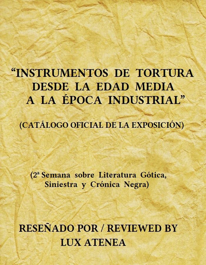 INSTRUMENTOS DE TORTURA DESDE LA EDAD MEDIA A LA ÉPOCA INDUSTRIAL