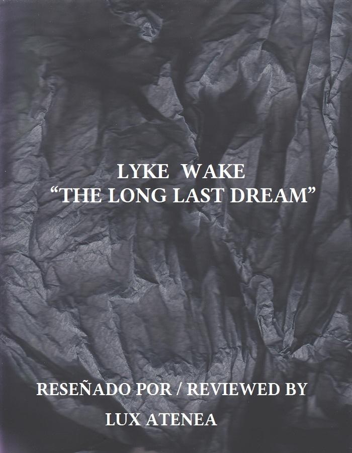 LYKE WAKE - THE LONG LAST DREAM