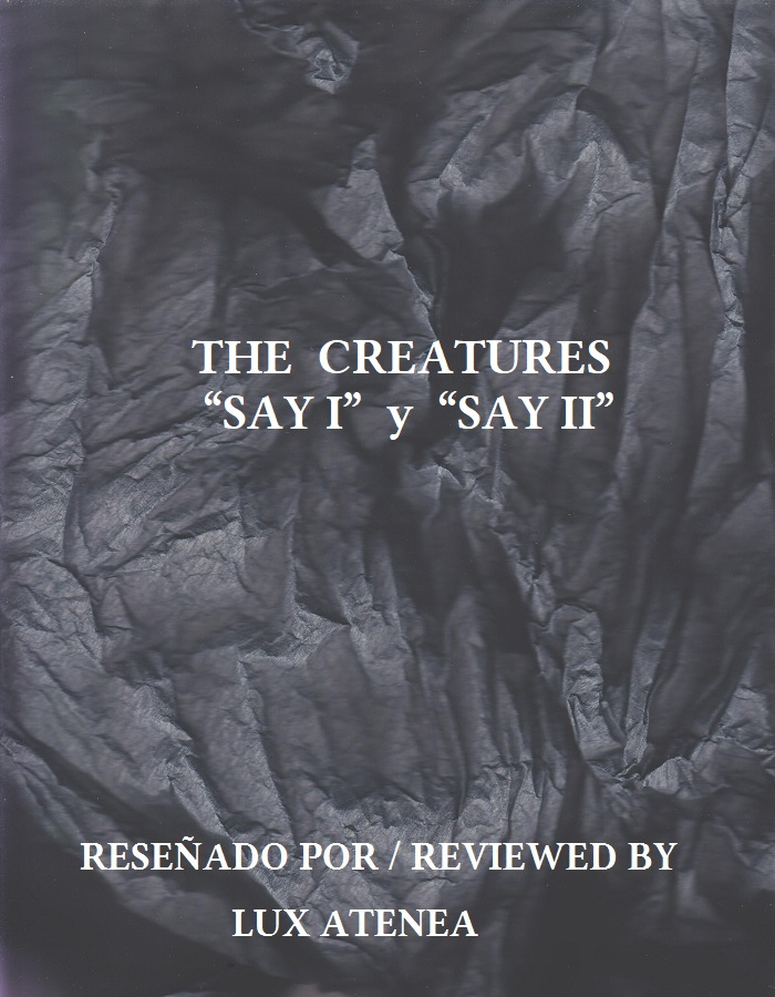 THE CREATURES - SAY I SAY II