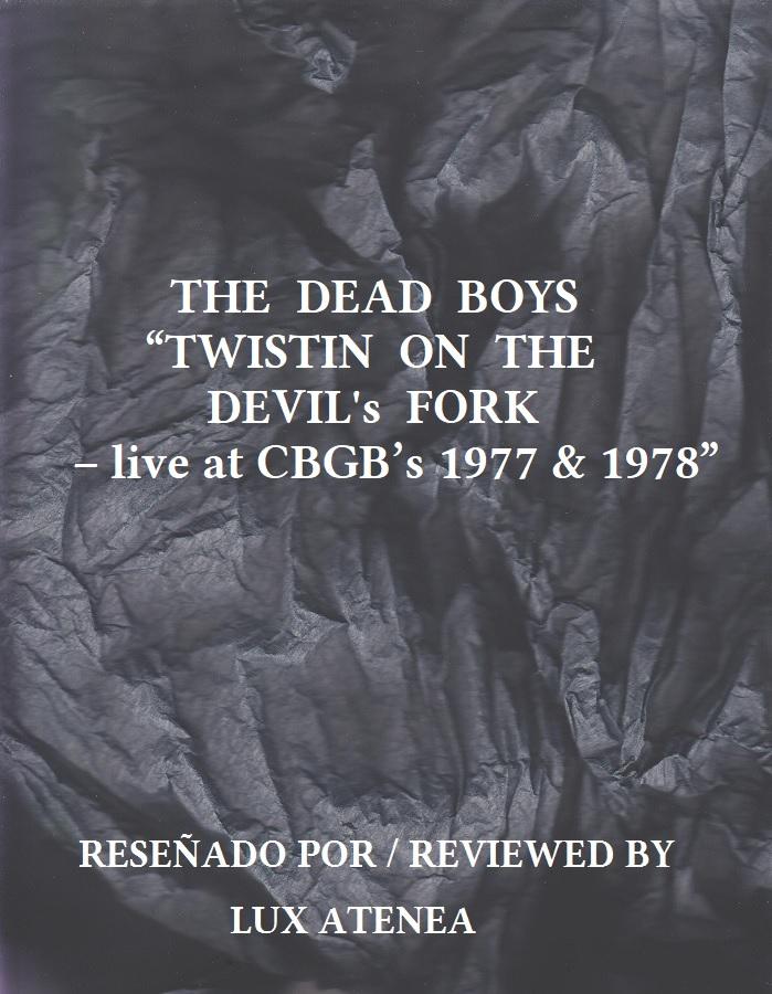 THE DEAD BOYS - TWISTIN ON THE DEVIL's FORK – live at CBGB's 1977 1978