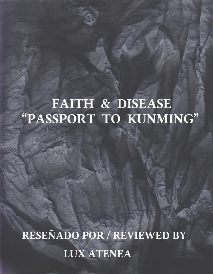 FAITH & DISEASE - PASSPORT TO KUNMING