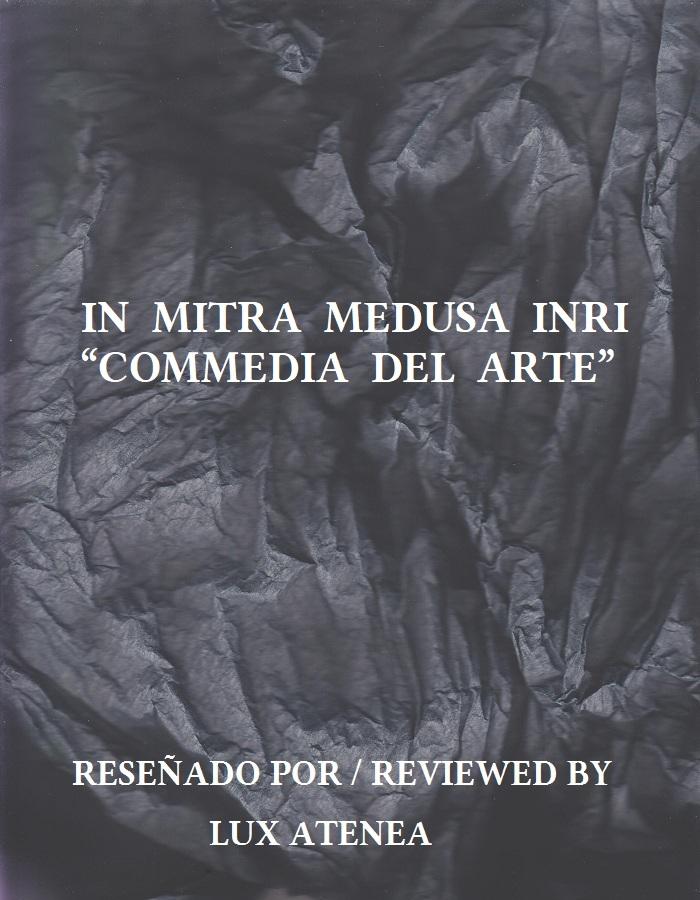 IN MITRA MEDUSA INRI - COMMEDIA DEL ARTE