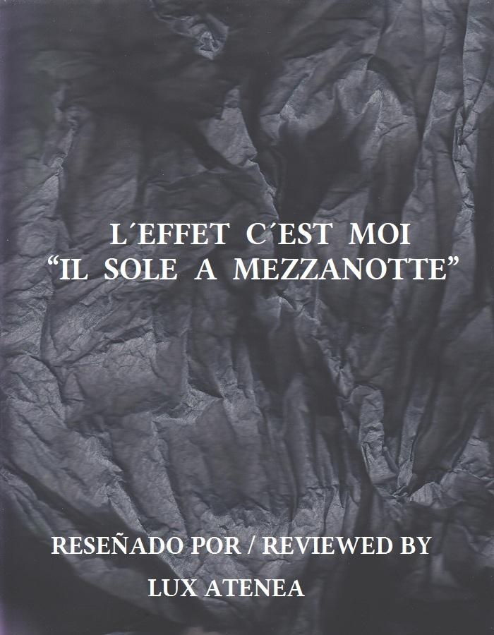L´EFFET C´EST MOI - IL SOLE A MEZZANOTTE