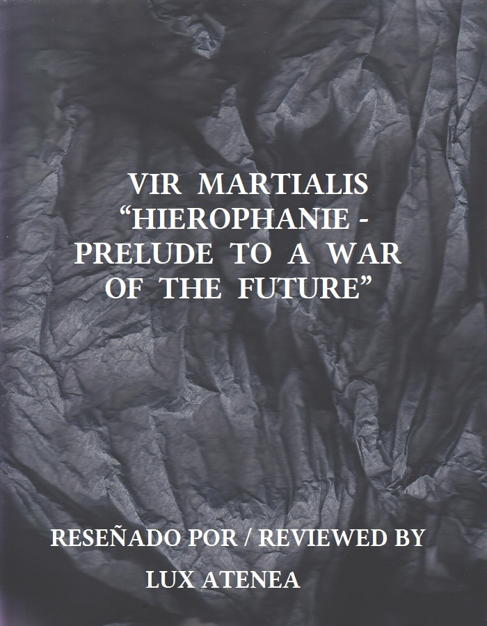 VIR MARTIALIS - HIEROPHANIE PRELUDE TO A WAR OF THE FUTURE