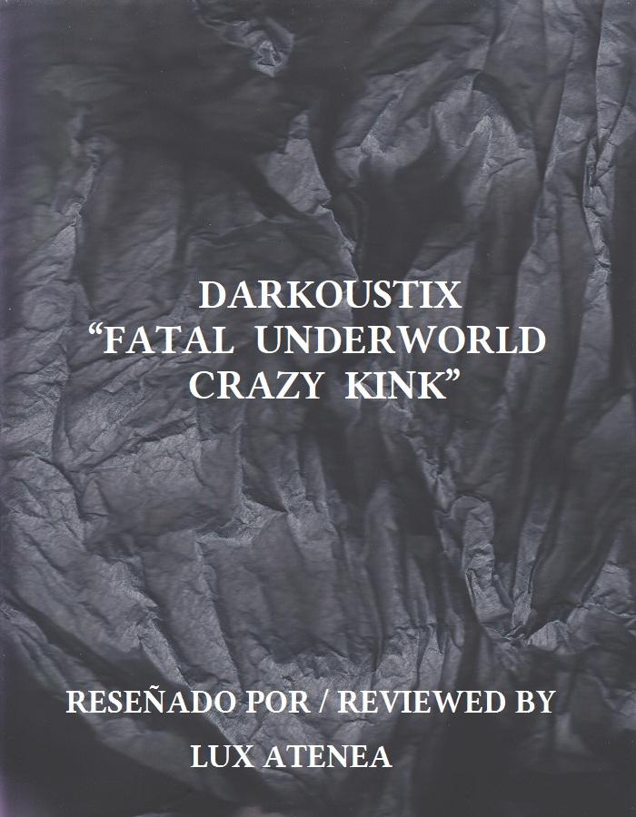 DARKOUSTIX - FATAL UNDERWORLD CRAZY KINK