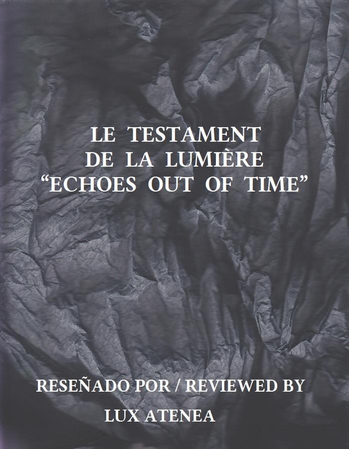 LE TESTAMENT DE LA LUMIÈRE - ECHOES OUT OF TIME
