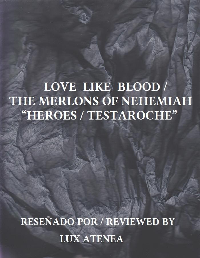 LOVE LIKE BLOOD THE MERLONS OF NEHEMIAH - HEROES TESTAROCHE