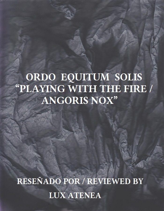 ORDO EQUITUM SOLIS - PLAYING WITH THE FIRE ANGORIS NOX