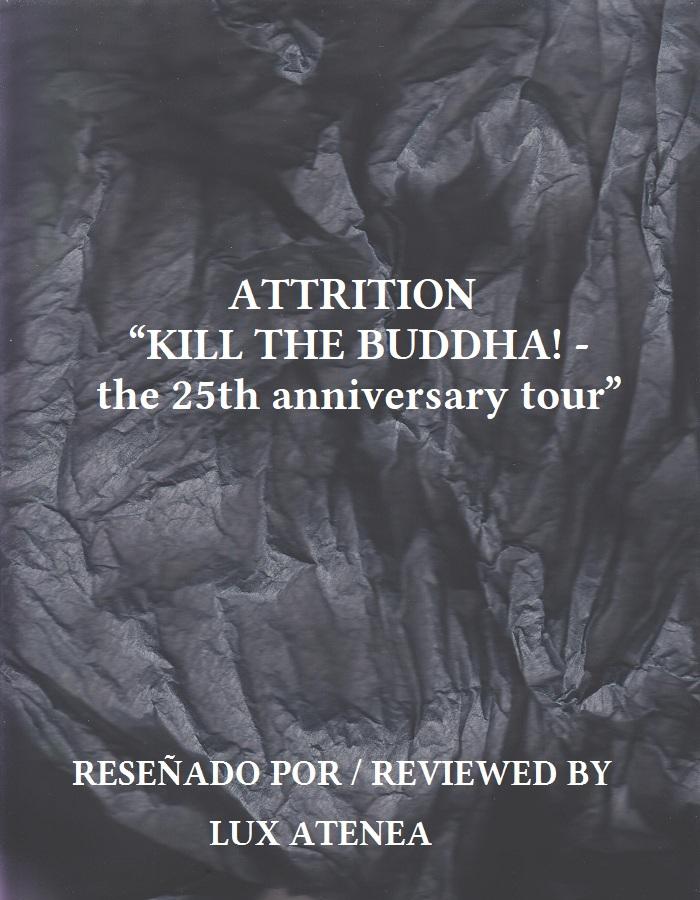 ATTRITION - KILL THE BUDDHA the 25th anniversary tour